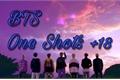 História: BTS One Shots +18