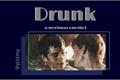 História: Drunk - Newtmas Oneshot