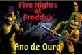 História: Five Nights at Freddy's: Ano de Ouro