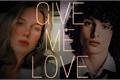História: Give Me Love - Fillie