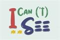 História: I Can ('t) See