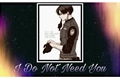 História: I Do Not Need You - Imagine Levi Ackerman