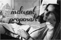 História: Indecent proposals