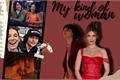 História: My Kind Of Woman — Fillie