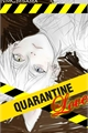 História: Quarantine Love