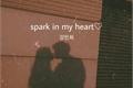 História: Spark In My Heart -Kang Minhee,X1 e Cravity