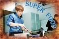 História: Super Food (Imagine Kihyun)