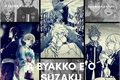 História: A Byakko e o Suzaku