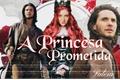 História: A Princesa Prometida ( Hiatus )