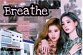 História: Breathe (saída) twice