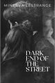 História: Dark End of The Street