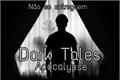 História: Dark Tales-Apocalypse