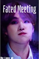 História: Fated Meeting