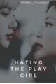 História: Hating the Playgirl - Jenlisa
