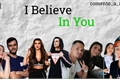 História: I believe in you - imagine LOUD