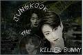 História: Jungkook The Killer Bunny