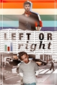 História: Left or Right | ziam