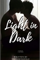 História: Light in Dark.