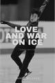 História: Love and War On Ice