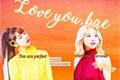 História: Love you, bae (Hot Shots-MiChaeng)