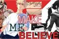 História: Make me believe - Imagine Katsuki Bakugou