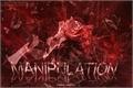 História: Manipulation