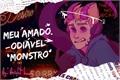 História: Tomtord - Meu amado odiável monstro