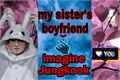 História: My sister's boyfriend!!(imagine Jungkook)