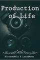 História: Production of Life