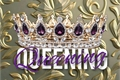 História: Queening