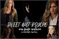 História: Sweet but Psycho (Fanfic Avalance)