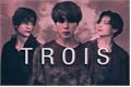 História: Trois - (Taekook, Jikook, Vmin)