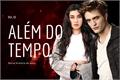 História: Além do Tempo - Edward Cullen
