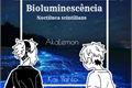 História: Bioluminescência - AkaLemon