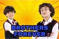 História: Brothers Forever