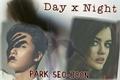 História: Day x Night - Park Seo-Joon