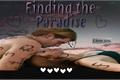 História: Finding the Paradise - Katnic