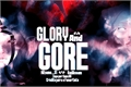 História: Glory And Gore