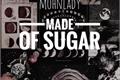 História: Made of Sugar - Flutterdash