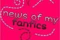 História: News of my fanfics