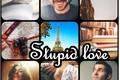 História: Stupid Love - AU Serquel