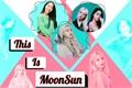 História: This Is MoonSun