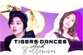 História: Tigers Dancer and Ballerinas- imagine Michaeng (HIATOS)