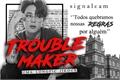 História: TROUBLE MAKER - jikook