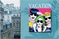 História: Vacation
