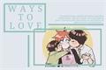 História: Ways To Love - GaaLee