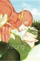 História: Wrong - HalBarry