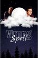 História: Wrong Spell - Stlaus
