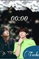 História: 00:00 (Vkook-Taekook)
