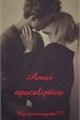 História: Amor apocaliptico